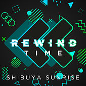 Rewind Time de Shibuya Sunrise