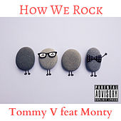 How We Rock by Tommy V