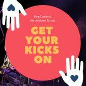 Get Your Kicks On von Bing Crosby