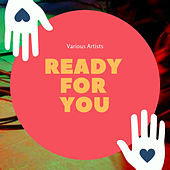 Ready for You von Various Artists