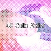 40 Colic Relief by Rockabye Lullaby