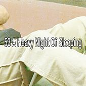 53 A Heavy Night Of Sleeping de Sounds Of Nature