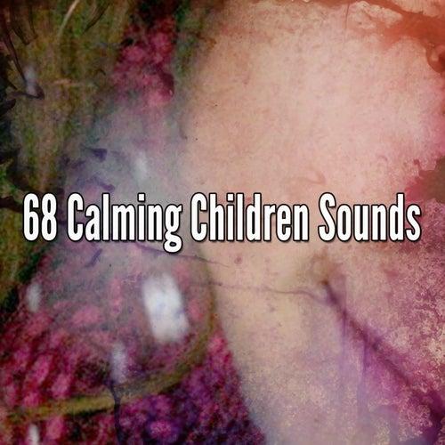 68 Calming Children Sounds by Baby Sleep Sleep