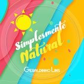 Simplesmente Natural von Geraldinho Lins