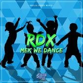 Mek We Dance by RDX
