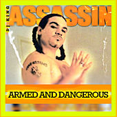 Armed & Dangerous by Dj King Assassin