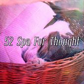 52 Spa For Thought von Best Relaxing SPA Music