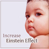 Increase Einstein Effect – Music for Brilliant, Little Baby, Clear Mind Toddler, Evolution Child by Lullaby Land