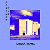 Restart the World (VARLEY Remix) by Kyoti