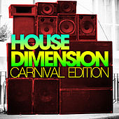 House Dimensions - Carnival Edition von Various Artists