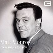 Ten songs for you by Matt Monro