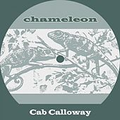 Chameleon by Cab Calloway