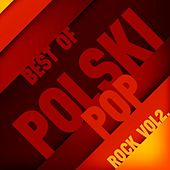 Best of Polski Pop - Rock Vol. 2 by Various Artists