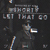 Let That Go by Shorty