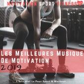 Les Meilleurs Musiques De Motivation 2019 (L'essentiel Pour Le Sport & Workout) de Motivation Sport Fitness