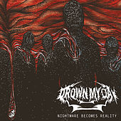 Nightmare Becomes Reality by Drown My Day