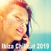 Ibiza Chillout 2019 - The Ultimate Laidback Deep House Lounge Collection by Various Artists