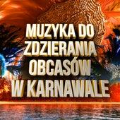 Muzyka do zdzierania obcasów w karnawale by Various Artists