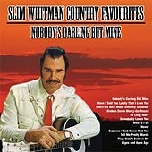 Nobody's Darling But Mine ; Slim Whitman Country Favourites by Slim Whitman
