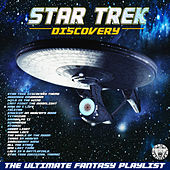 Star Trek - Discovery - The Ultimate Fantasy Playlist by Various Artists