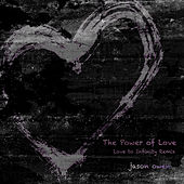 The Power of Love (Love to Infinity Remixes) von Jason Owen
