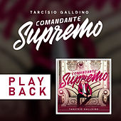 Comandante Supremo (Playback) by Tarcísio Galldino