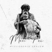 Meu Pai de Missionário Shalom