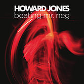 Beating Mr Neg by Howard Jones