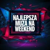 Najlepsza muza na weekend by Various Artists