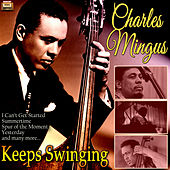 Keeps Swinging by Charles Mingus