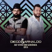 Ao Vivo em Goiânia (EP 5) de Diego & Arnaldo