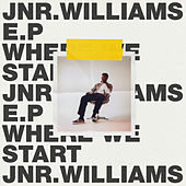 Where We Start - EP by JNR Williams