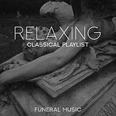 Relaxing Classical Playlist: Funeral Music de Various Artists