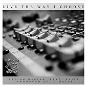 Live The Way I Choose (feat. Blizz) by Living Darian