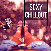 Sexy Chillout – Deep Beats, Chill Out Music, Electronic Chill Out, Ibiza Lounge, Del Mar von Chill Out