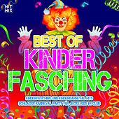 Best of Kinder Fasching (Kinderfasching und Kinderkarneval Hits - Schlager Karneval Party für jecke Kids im Club) von Various Artists