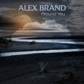Around You by Alex BranD