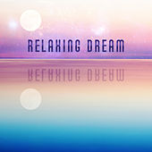 Relaxing Dream - Time for a Tale, Help Sleeping, Little Nap, Time to Sleep Now, Beautiful Dreams de Healing Sounds for Deep Sleep and Relaxation