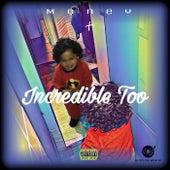 Incredible Too de Money (Hip-Hop)