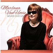 Never Give Up de Marlana Vanhoose