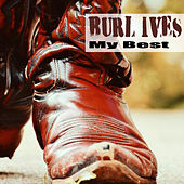 My Best by Burl Ives