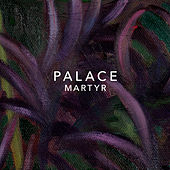 Martyr by Palace