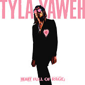Heart Full of Rage by Tyla Yaweh
