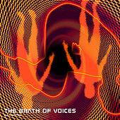 The Brath of Voices by Dj tomsten
