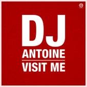 Visit Me von DJ Antoine