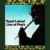 Live at Pep's (HD Remastered) by Yusef Lateef