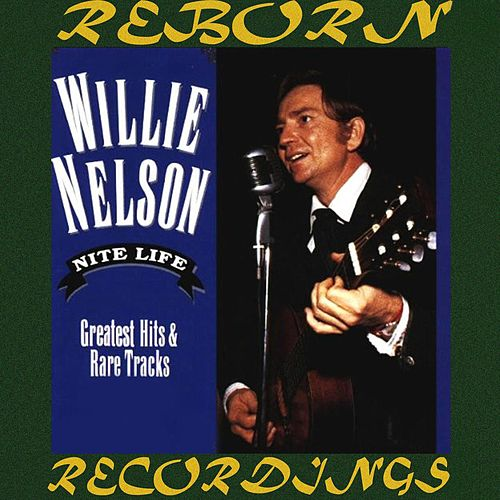 Nite Life Greatest Hits and Rare Tracks, 1959-1971 (HD Remastered) van Willie Nelson