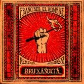 Bruxasolta (Remixes) de Francisco el Hombre