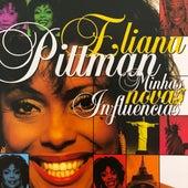 Minhas Novas Influências de Eliana Pittman