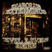 Evil Lives Here by Diabolus Exterminus